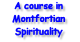 Course in Montfortian Spirituality
